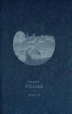 Family Village: Dinu Li - Text + Work (Paperback)