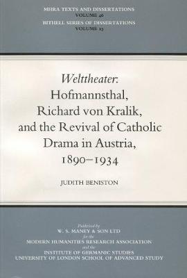 'Welttheater': Hoffmansthal, Richard Von Kralik and the Revival of Catholic Drama in Austria, 1890-1934 (Paperback)