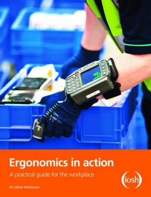 Ergonomics in Action: A Practical Guide for the Workplace (Paperback)