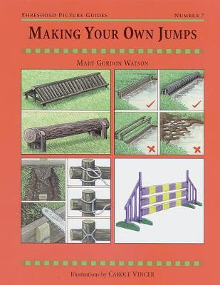 Making Your Own Jumps - Threshold Picture Guide No. 7 (Paperback)