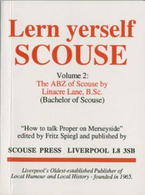 A. B. Z. of Scouse - Lern Yerself Scouse S. v. 2 (Paperback)