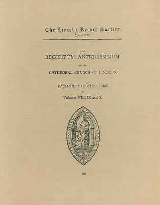 Registrum Antiquissimum of the Cathedral Church of Lincoln [facs 8-10] - Publications of the Lincoln Record Society v. 68 (Hardback)
