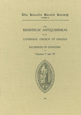 Registrum Antiquissimum of the Cathedral Church of Lincoln [facs 5-6] - Publications of the Lincoln Record Society v. 42 (Hardback)