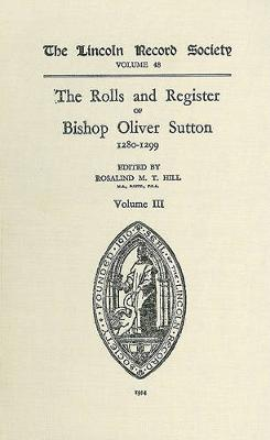 Rolls and Register of Bishop Oliver Sutton 1280-1299 [III] - Publications of the Lincoln Record Society v. 48 (Hardback)