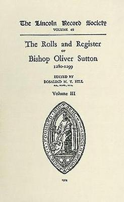 Rolls and Register of Bishop Oliver Sutton 1280-1299 [IV] - Publications of the Lincoln Record Society v. 52 (Hardback)