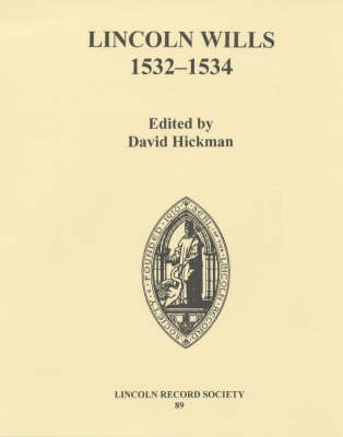 Lincoln Wills, 1532-1534 - Publications of the Lincoln Record Society v. 89 (Hardback)