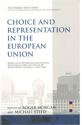 Choice and Representation in the European Union - European Parliamentary Democracy S. v. 2. (Paperback)