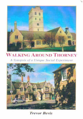 Walking Around Thorney: A Synopsis of a Unique Social Experiment (Paperback)