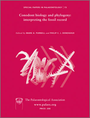 Conodont Biology and Phylogeny - Interpreting the Fossil Record - Special Papers in Palaeontology S. 73 (Paperback)