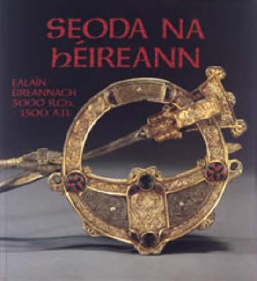 Treasures of Ireland: Irish Art, 3000 B.C.-1500 A.D. (Hardback)