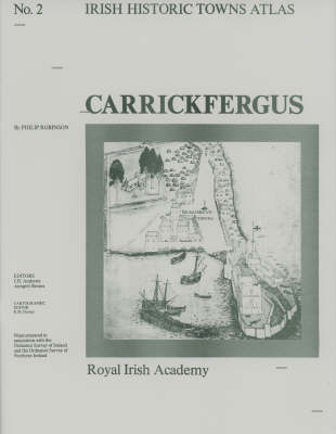 Carrickfergus - Irish Historic Towns Atlas 2 (Sheet map, folded)
