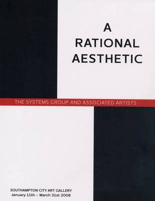 A Rational Aesthetic: The Systems Group and Associated Artists (Paperback)