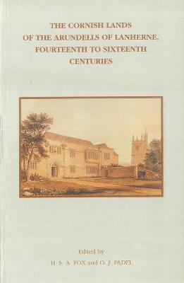 Cornish Rentals and Surveys of the Arundell Family of Lanherne, Fourteenth to Sixteenth Centuries - Devon and Cornwall Record Society v. 41 (Paperback)