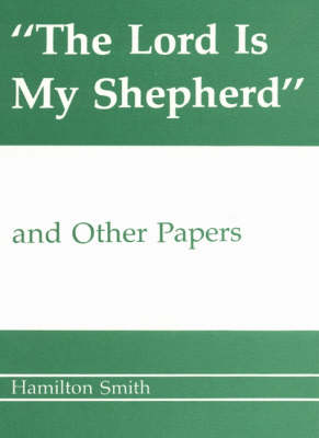 Lord is My Shepherd and Other Papers (Paperback)