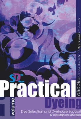 Practical Dyeing: Printed Version v.1-3