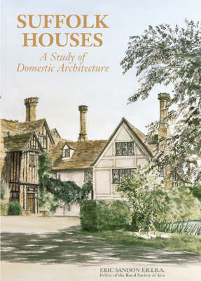 Suffolk Houses: Study of Domestic Architecture (Hardback)