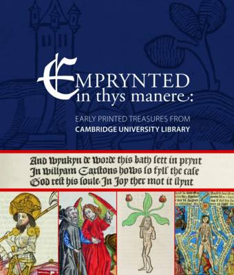 Emprynted in Thys Manere: Early Printed Treasures from Cambridge University Library (Paperback)