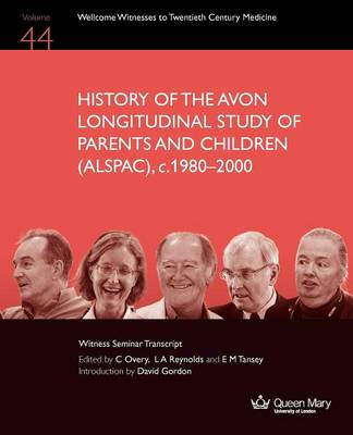 History of the Avon Longitudinal Study of Parents and Children (ALSPAC), C. 1980-2000 (Paperback)