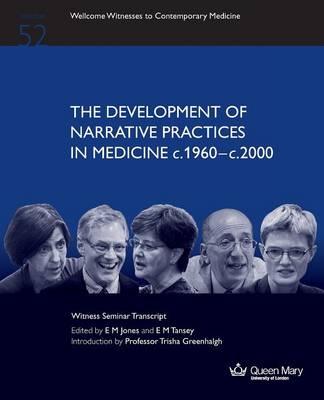 The Development of Narrative Practices in Medicine C.1960-C.2000 (Paperback)