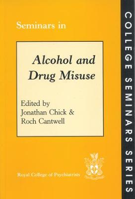 Seminars in Alcohol and Drug Misuse - College Seminars Series (Paperback)
