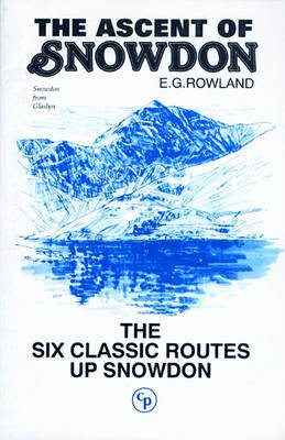 The Ascent of Snowdon: The six classic routes up Snowdon (Paperback)