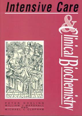 Intensive Care and Clinical Biochemistry - Clinical biochemistry in medicine Vol 3 (Paperback)