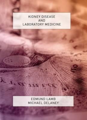 Kidney Disease and Laboratory Medicine - Laboratory Medicine (Paperback)
