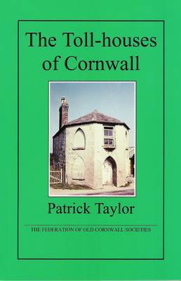 The Toll-houses of Cornwall (Paperback)