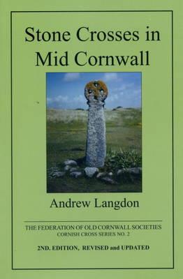 Stone Crosses in Mid Cornwall - Cornish Cross S. (Paperback)