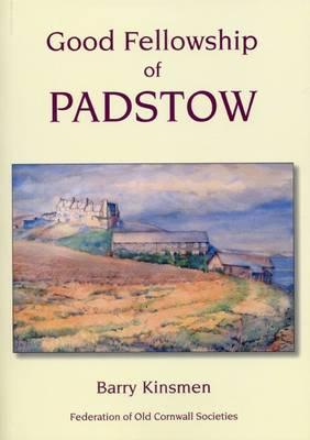 Good Fellowship of Padstow (Paperback)