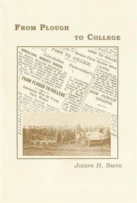 From Plough to College - Life in Lincolnshire S. (Hardback)