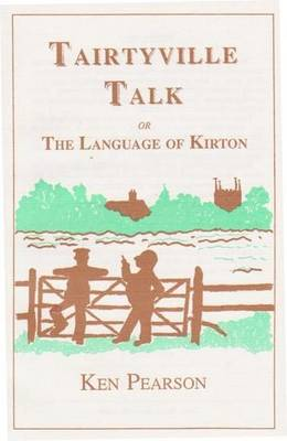 Tairtyville Talk or the Language of Kirton (Paperback)