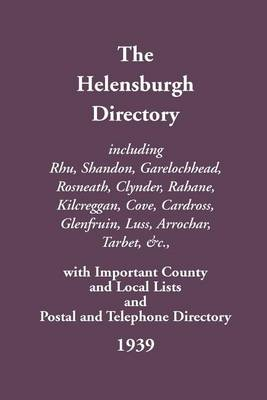 The Helensburgh Directory 1939 - Streets ago (Paperback)