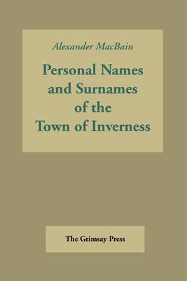 Personal Names and Surnames of the Town of Inverness (Paperback)
