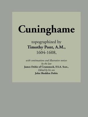 Cuninghame, Topographized by Timothy Pont, 1604-1608 (Paperback)