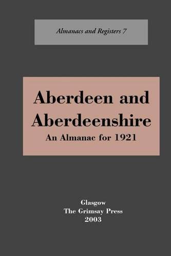 Aberdeen and Aberdeenshire: An Almanac, 1921 - Almanacs & registers (Paperback)