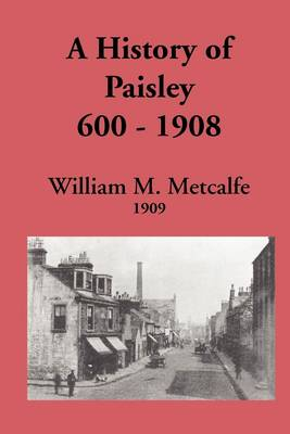 A History of Paisley 600-1908 (Paperback)
