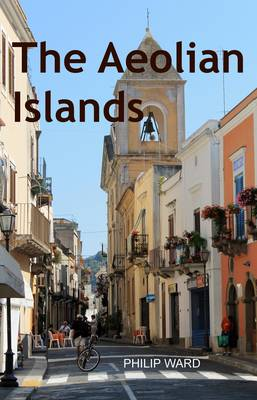 The Aeolian Islands: A Travel Guide (Paperback)