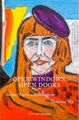 Open Windows, Open Doors: Poems, Pictures and Reflections - New Departures 42 & 43 (Paperback)