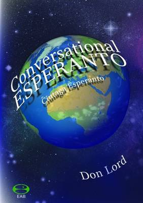 Conversational Esperanto: Lively Dialogues from Everyday Life (Paperback)