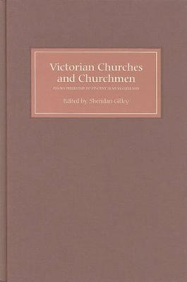 Victorian Churches and Churchmen: Essays Presented to Vincent Alan McClelland - Catholic Record Society: Monograph S. v. 7 (Hardback)