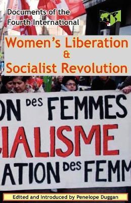 Women's Liberation & Socialist Revolution Documents of the Fourth International (Paperback)