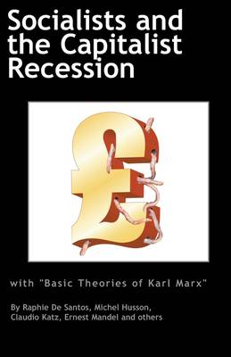 Socialists and the Capitalist Recession & 'The Basic Ideas of Karl Marx' (Paperback)