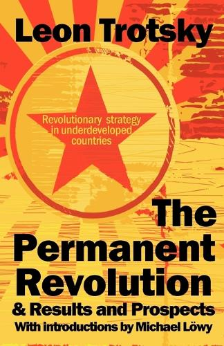The Permanent Revolution & Results and Prospects (Paperback)