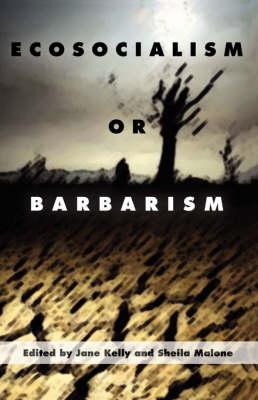 Ecosocialism or Barbarism (Paperback)
