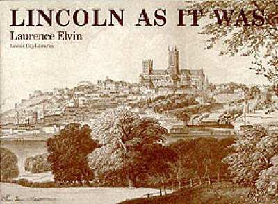 Lincoln as it Was: v. 1 (Paperback)