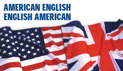 American-English, English-American: A Two-way Glossary of Words in Daily Use on Both Sides of the Atlantic (Paperback)