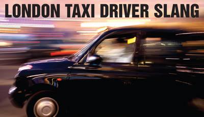 London Taxi Driver Slang (Paperback)