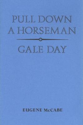 Pull Down a Horseman and Gale Day (Hardback)