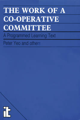 Work of a Co-operative Committee: A programmed learning text (Paperback)
